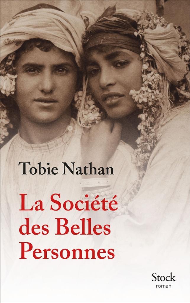 La société des belles personnes / Tobie Nathan   Nathan, Tobie (1948) - Auteur du texte. Auteur