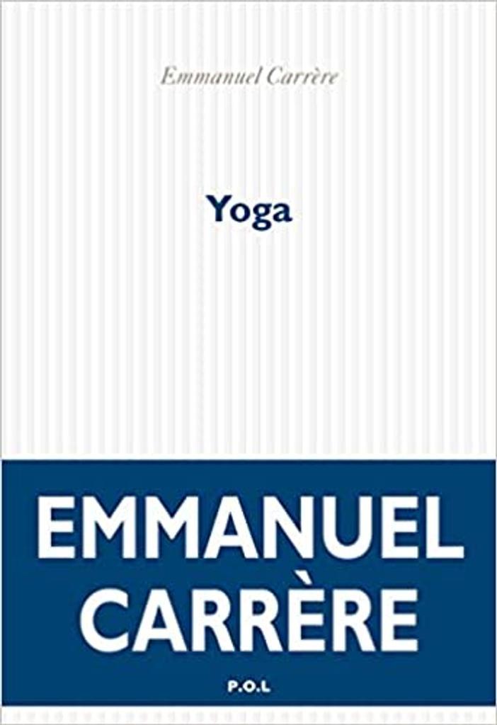 Yoga / Emmanuel Carrère   Carrère, Emmanuel (1957-....). Auteur