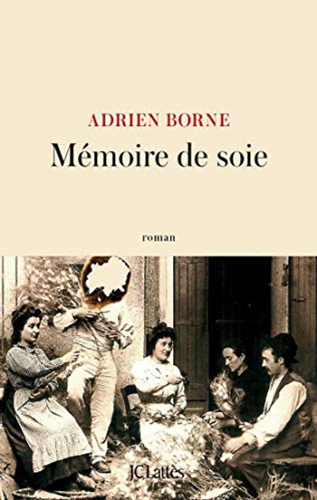 Mémoire de soie / Adrien Borne   Adrien Borne. Auteur