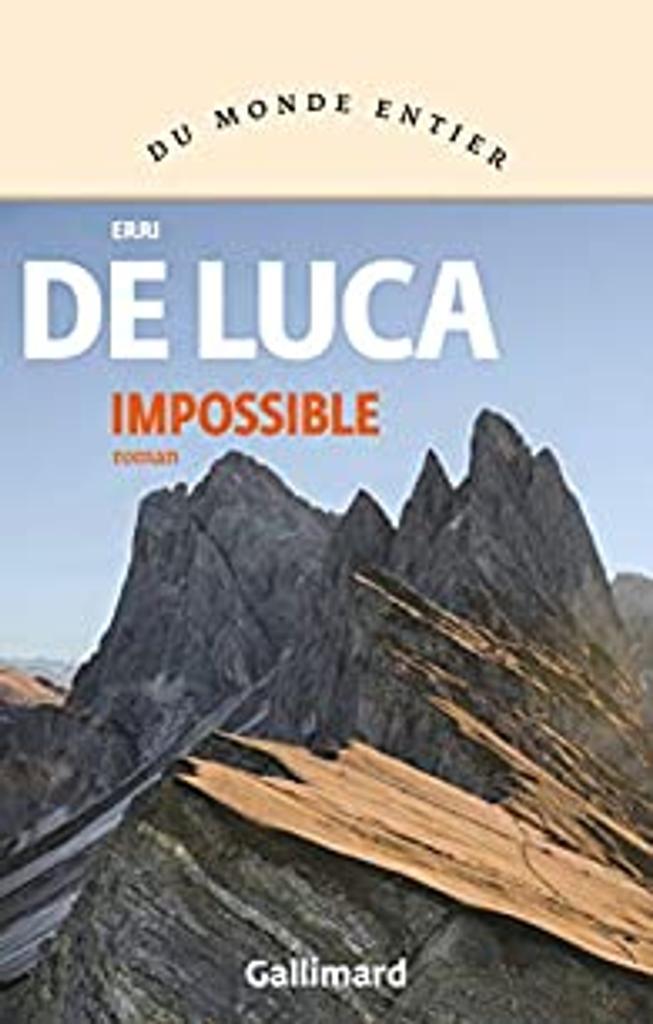 Impossible / Erri De Luca | De Luca, Erri (1950-....). Auteur