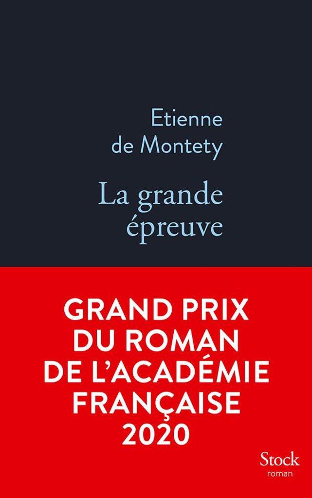 La grande épreuve / Etienne de Montety |