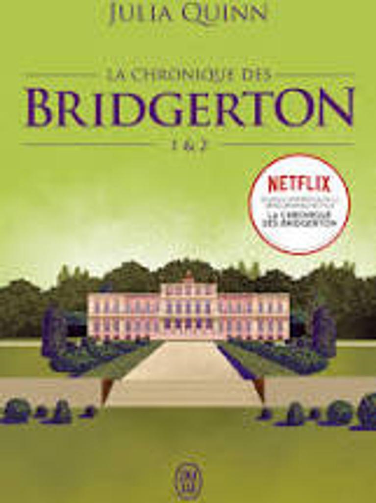 La chronique des Bridgerton : tome 1 et 2 / Julia Quinn |