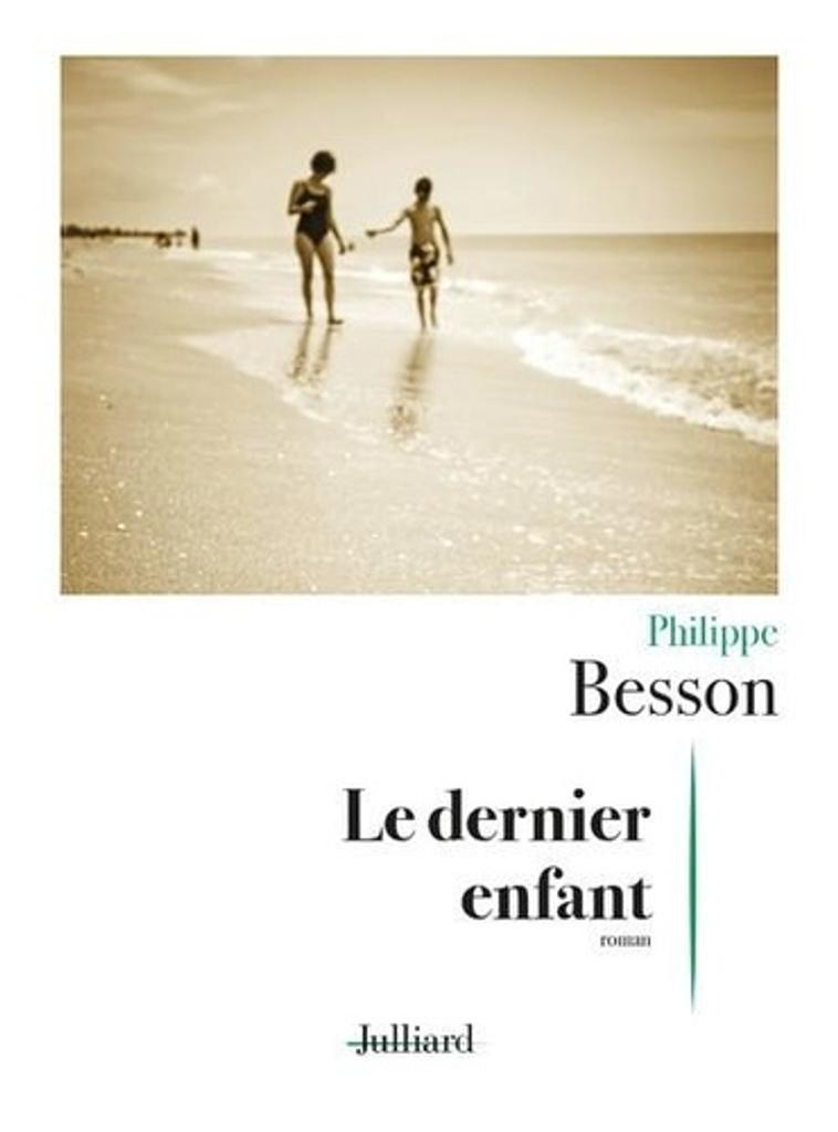 Le dernier enfant / Philippe Besson |