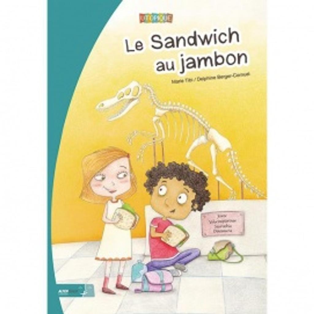 Le sandwich au jambon / texte, Marie Tibi |