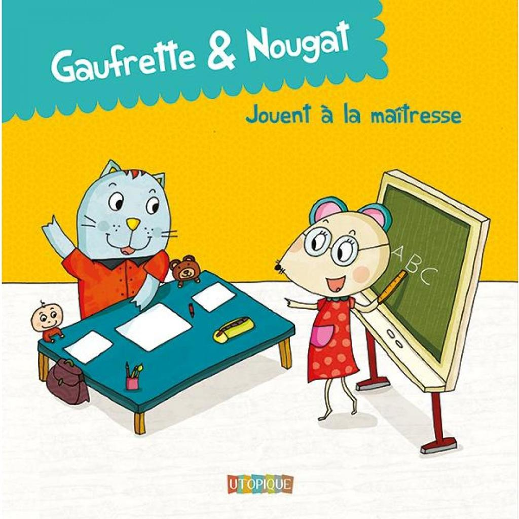 Gaufrette et Nougat / texte de Didier Jean & Zad |