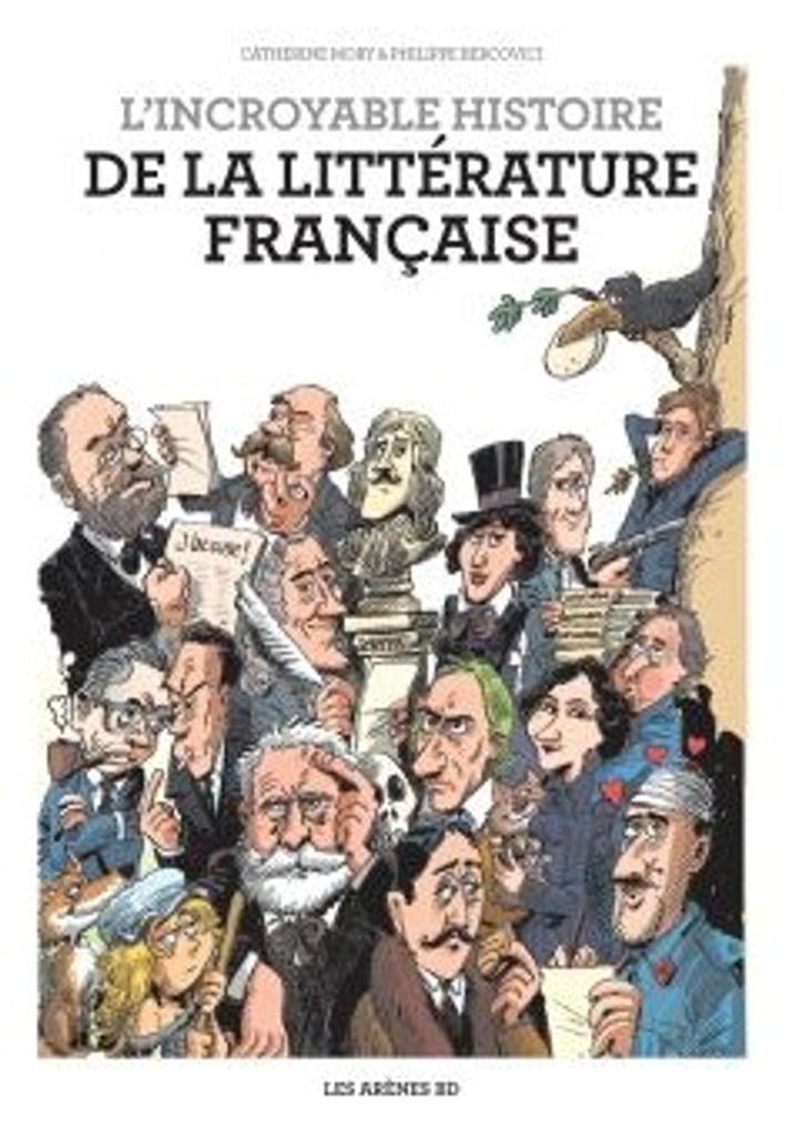 L'incroyable histoire de la littérature française / scénario, Catherine Mory |